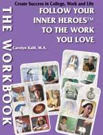 The WORKBOOK: Follow Your Inner Heroes™ to the Work You Love