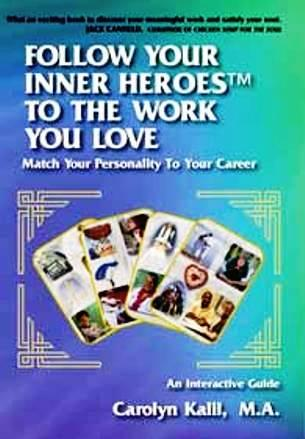 Follow Your Inner Heroes™ to the Work You Love